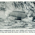Caption: Fiberglass reinforced plastic body skidded and bounced down the hundred-foot drop and struck the bottom with full force, landing upside down.