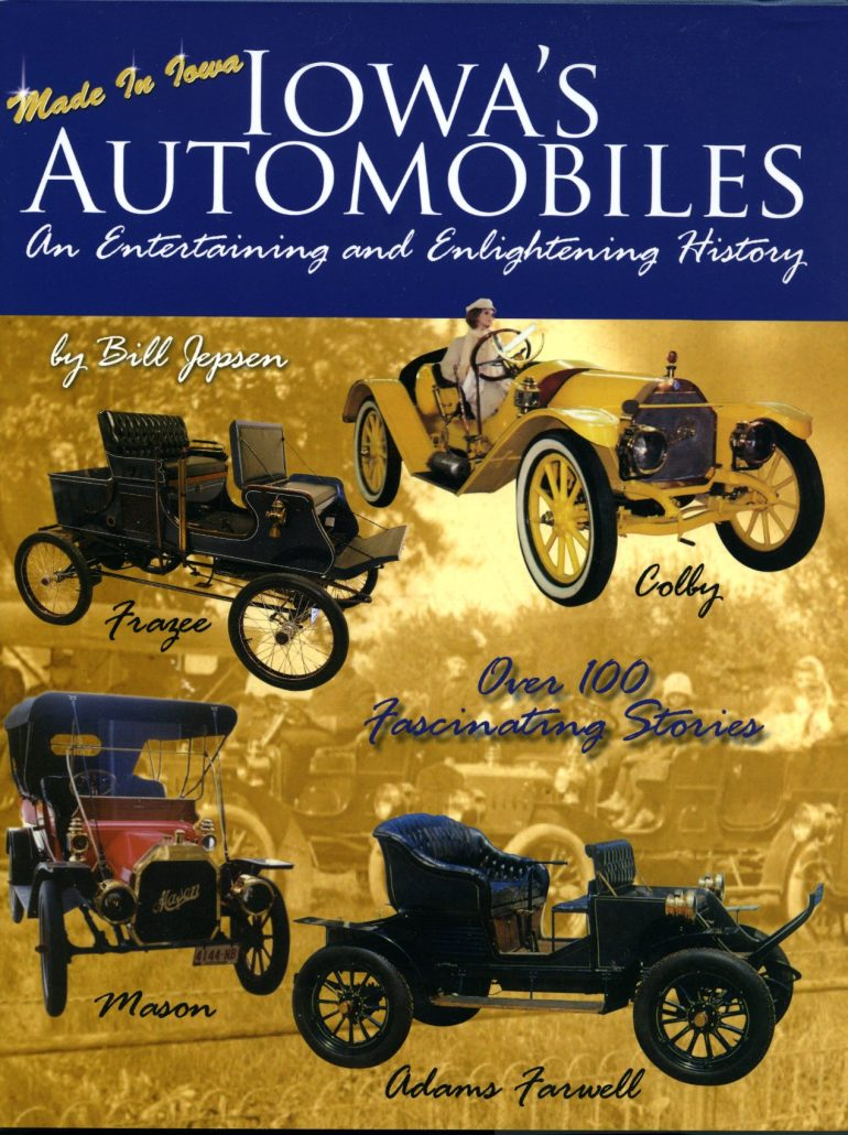 Iowa\'s Automobiles: An Entertaining and Enlightening History By Bill ...
